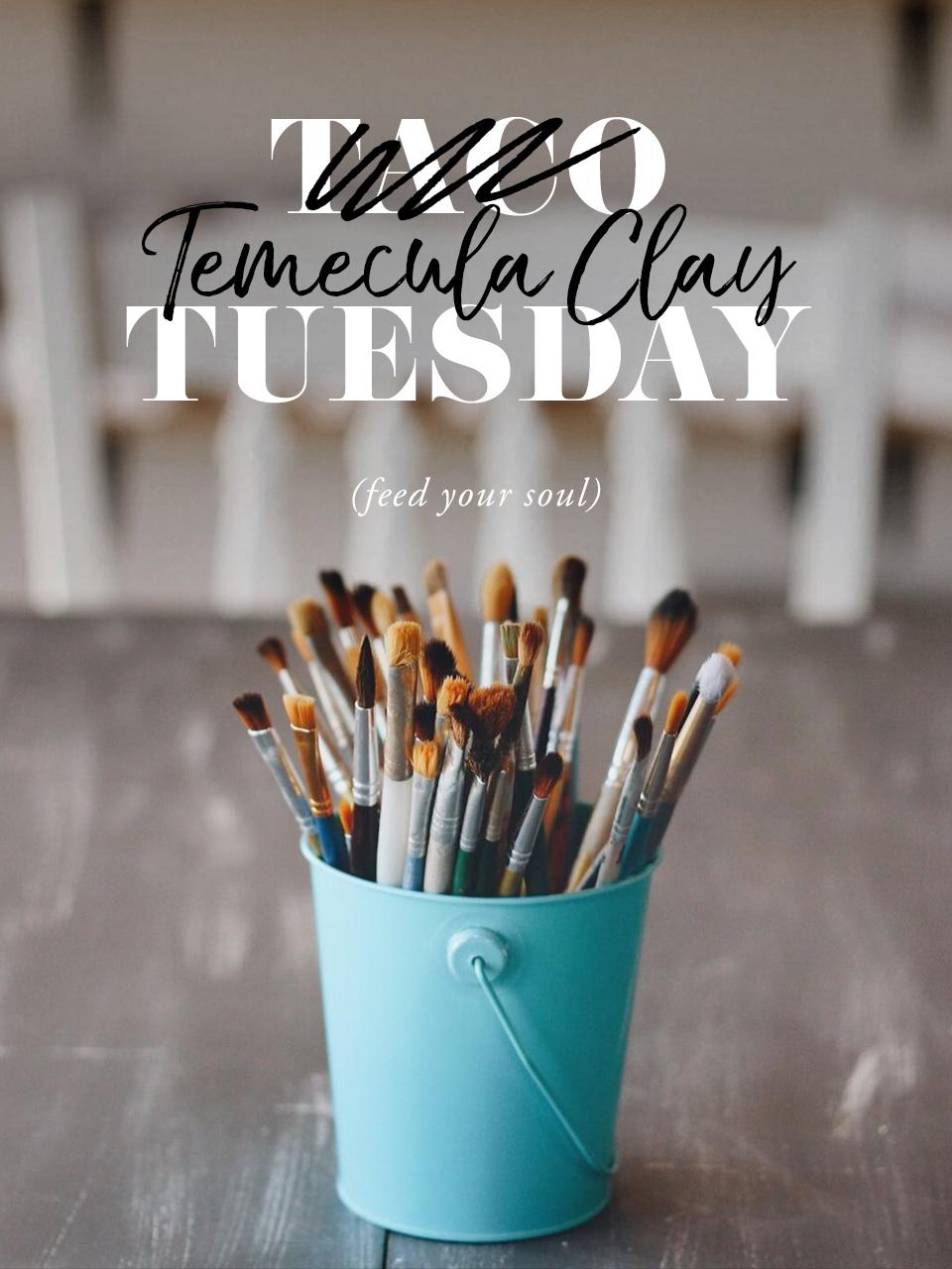 Temecula Clay Tuesdays